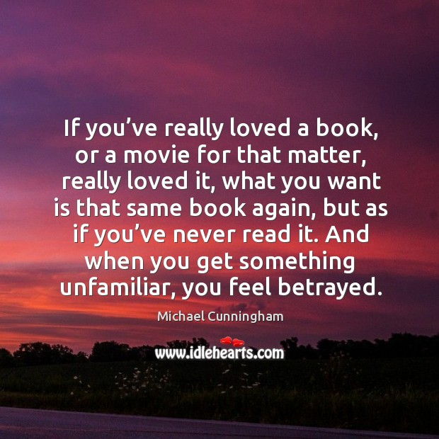 If you've really loved a book, or a movie for that matter, really loved it Image