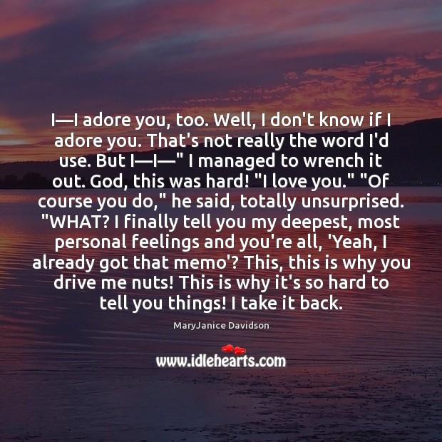 Image, I—I adore you, too. Well, I don't know if I adore