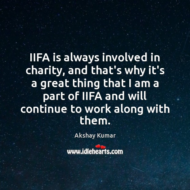 Image, IIFA is always involved in charity, and that's why it's a great