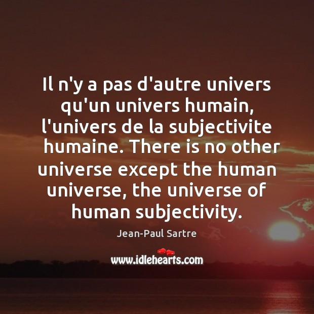 Il n'y a pas d'autre univers qu'un univers humain, l'univers de la Image