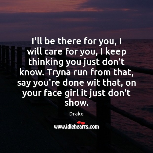 I'll be there for you, I will care for you, I keep Image