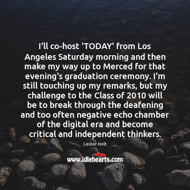 I'll co-host 'TODAY' from Los Angeles Saturday morning and then make my Graduation Quotes Image