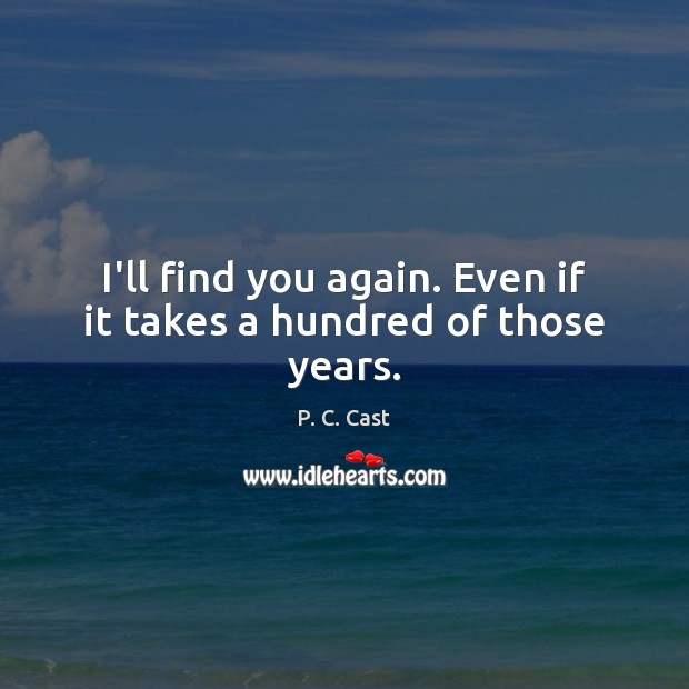 Picture Quote by P. C. Cast