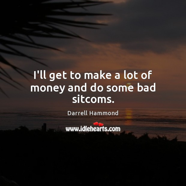 Picture Quote by Darrell Hammond