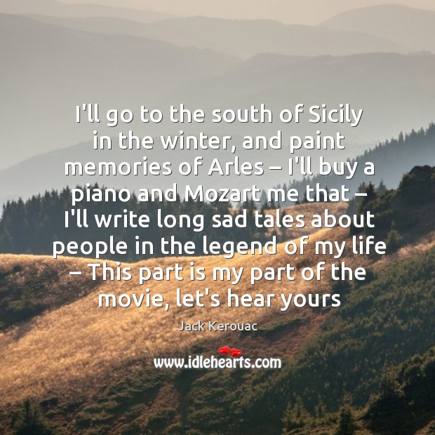 I'll go to the south of Sicily in the winter, and paint Image