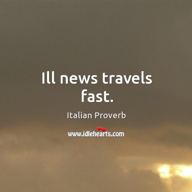 Ill news travels fast. Image