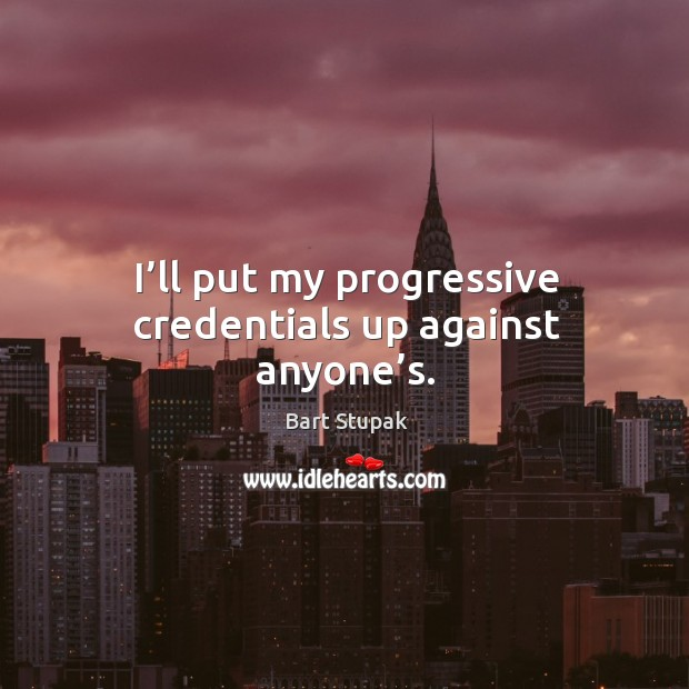 Image, I'll put my progressive credentials up against anyone's.