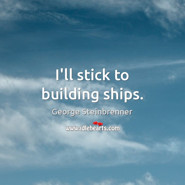 I'll stick to building ships. Image
