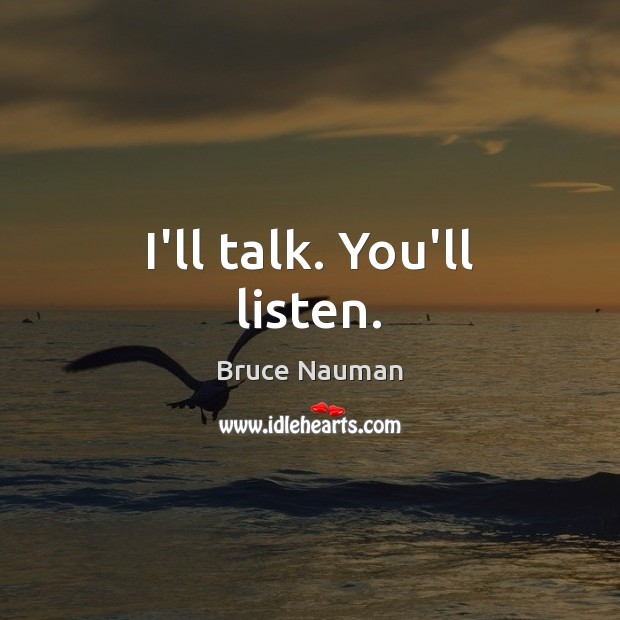 Image, I'll talk. You'll listen.