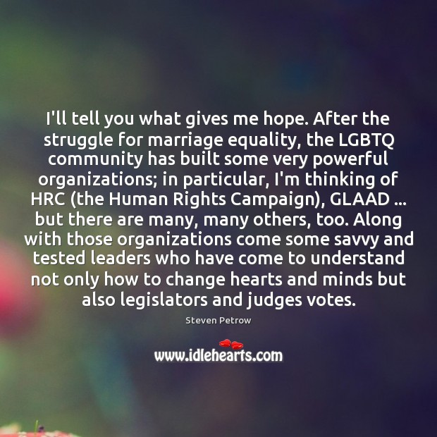I'll tell you what gives me hope. After the struggle for marriage Image