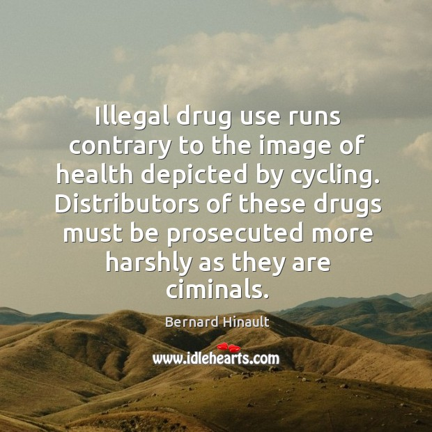 Illegal drug use runs contrary to the image of health depicted by cycling. Image