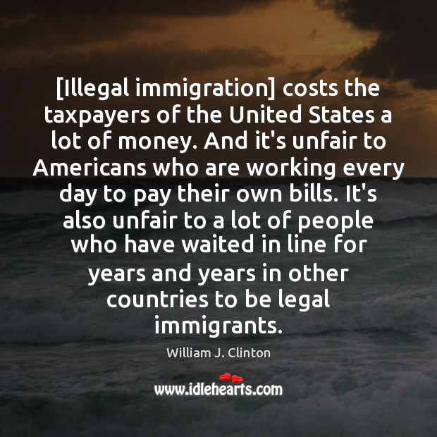 [Illegal immigration] costs the taxpayers of the United States a lot of Image