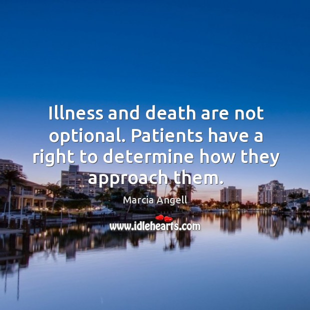Image, Illness and death are not optional. Patients have a right to determine