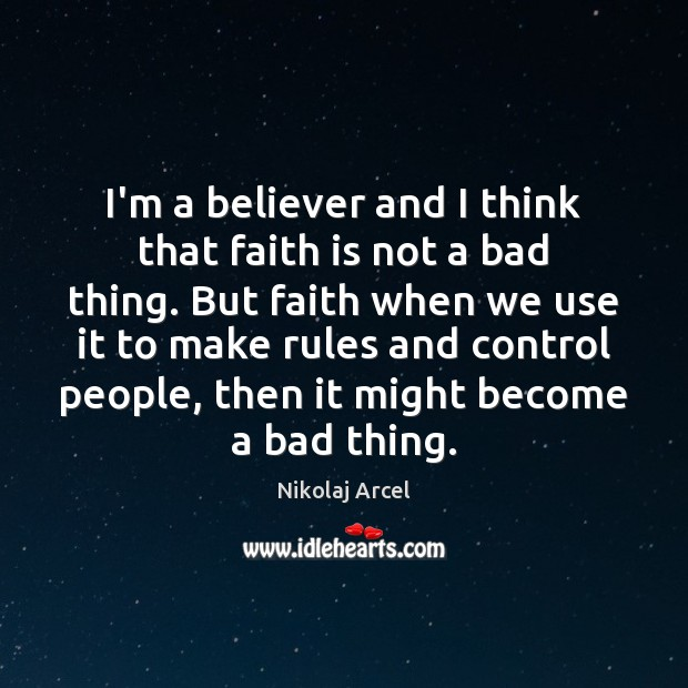 I'm a believer and I think that faith is not a bad Image