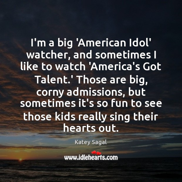 Image, I'm a big 'American Idol' watcher, and sometimes I like to watch