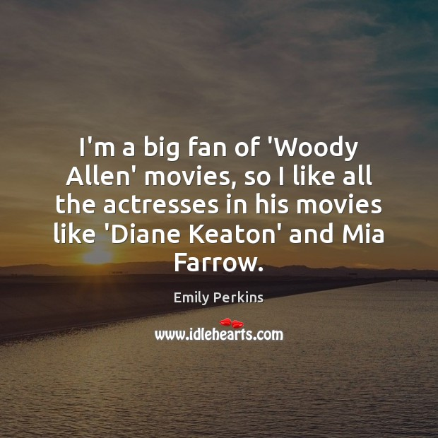 I'm a big fan of 'Woody Allen' movies, so I like all Image
