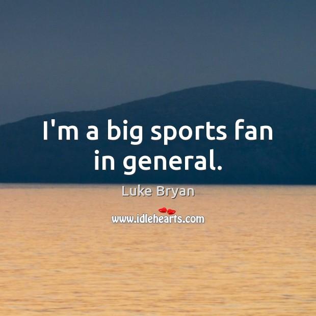 I'm a big sports fan in general. Image