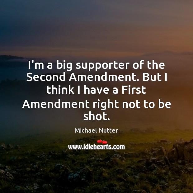 Image, I'm a big supporter of the Second Amendment. But I think I