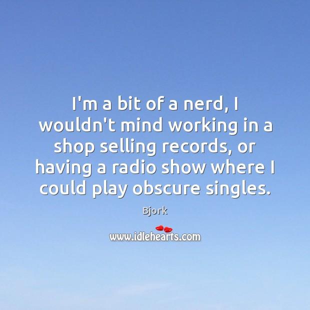 I'm a bit of a nerd, I wouldn't mind working in a Image