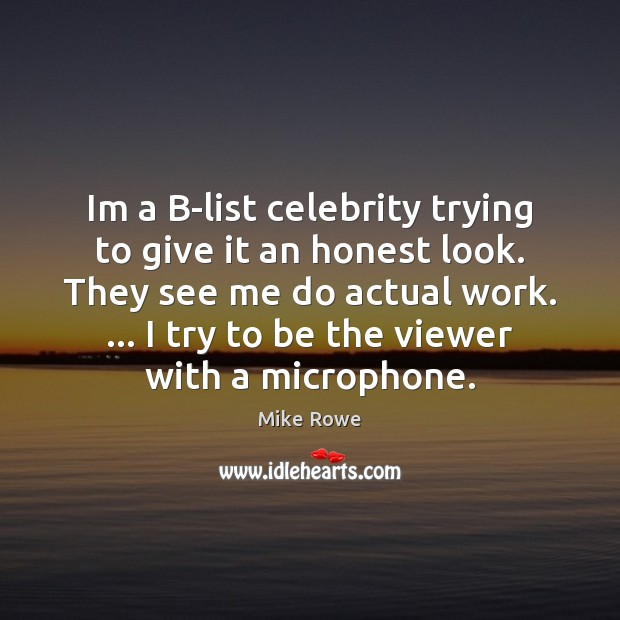 Im a B-list celebrity trying to give it an honest look. They Image