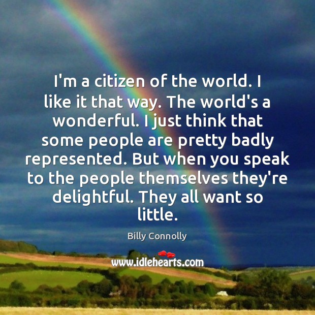 I'm a citizen of the world. I like it that way. The Image