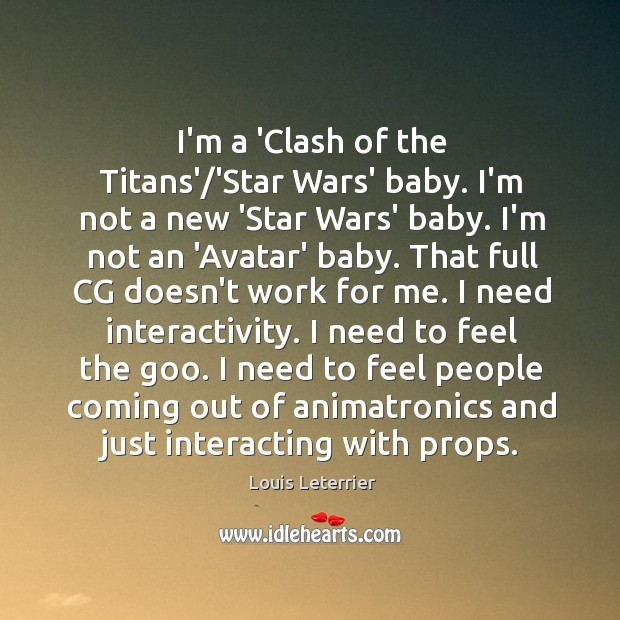 I'm a 'Clash of the Titans'/'Star Wars' baby. I'm not a Image