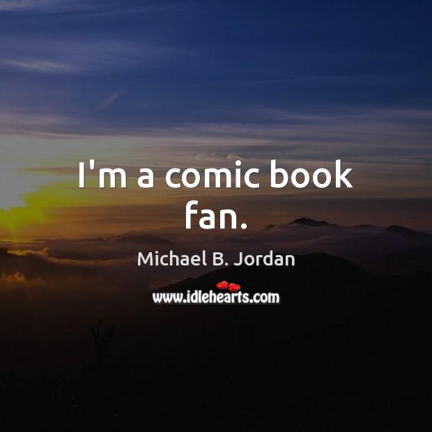 I'm a comic book fan. Image