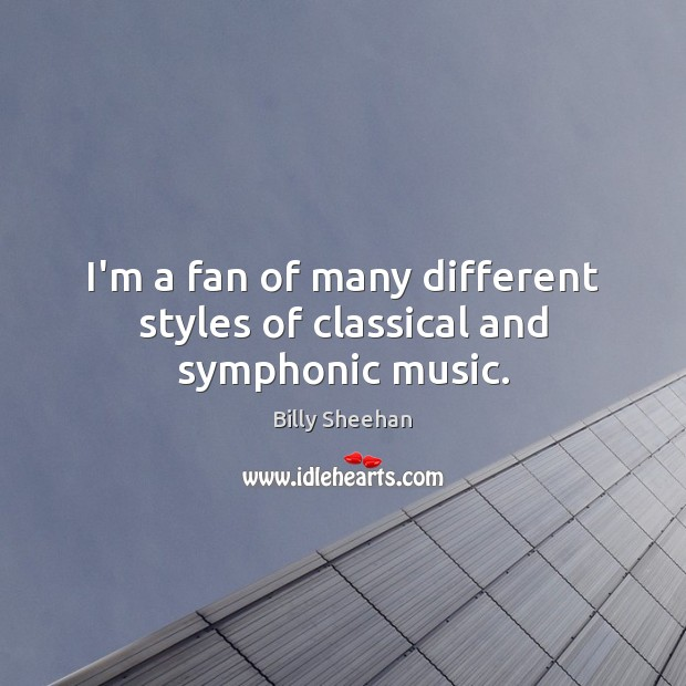 Image, I'm a fan of many different styles of classical and symphonic music.