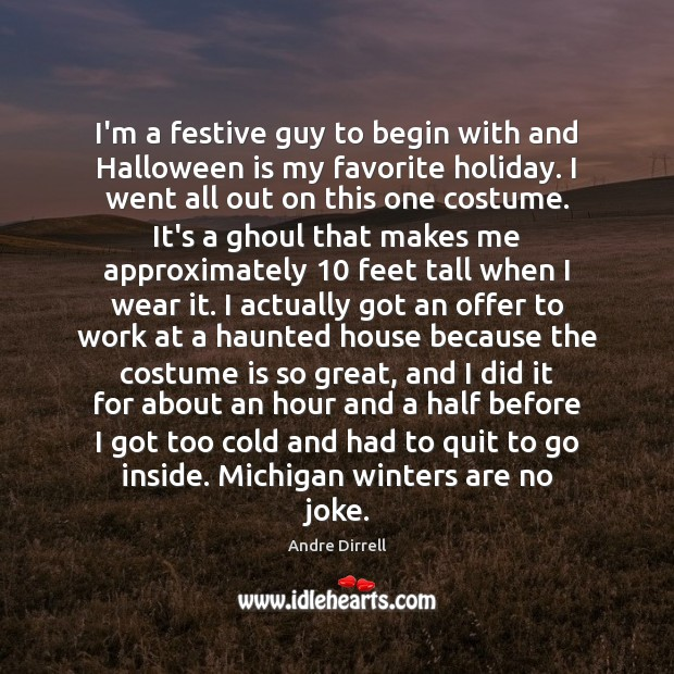 Image, I'm a festive guy to begin with and Halloween is my favorite