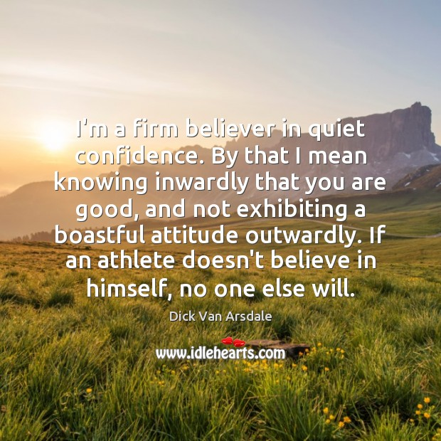 Image, I'm a firm believer in quiet confidence. By that I mean knowing