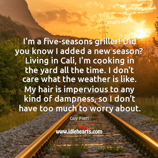 Image, I'm a five-seasons griller! Did you know I added a new season?