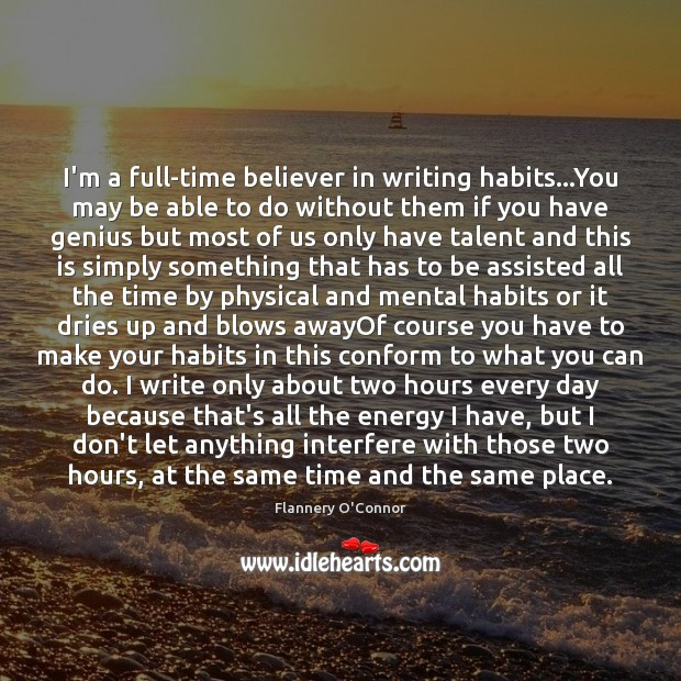 Image, I'm a full-time believer in writing habits…You may be able to