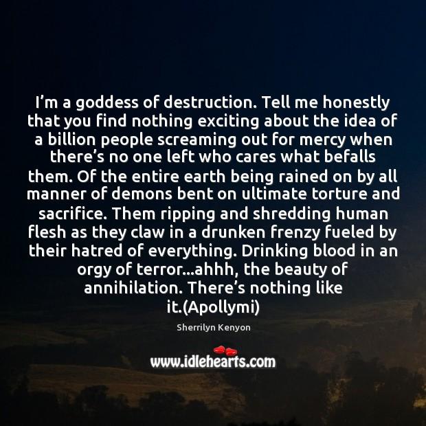 I'm a Goddess of destruction. Tell me honestly that you find Image