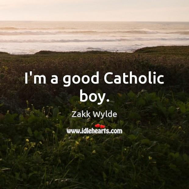 I'm a good Catholic boy. Image