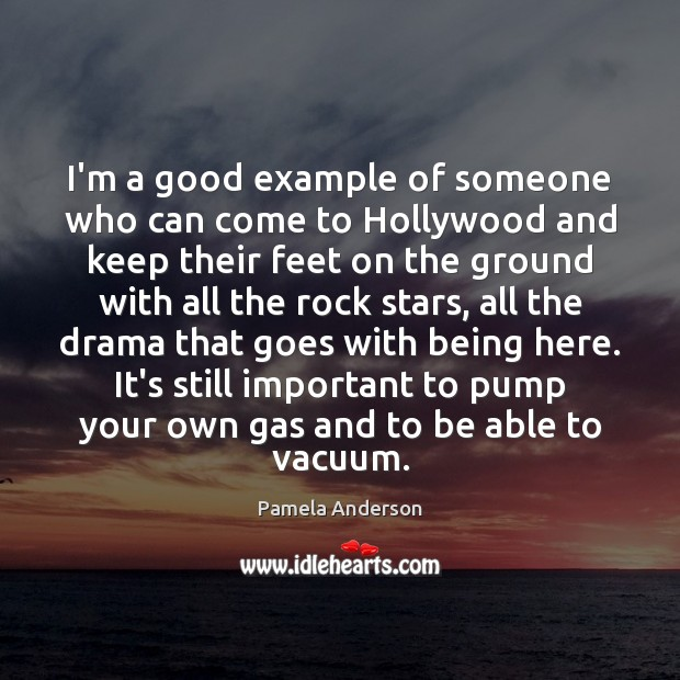Image, I'm a good example of someone who can come to Hollywood and