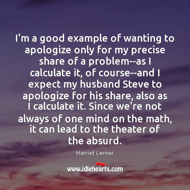 Image, I'm a good example of wanting to apologize only for my precise