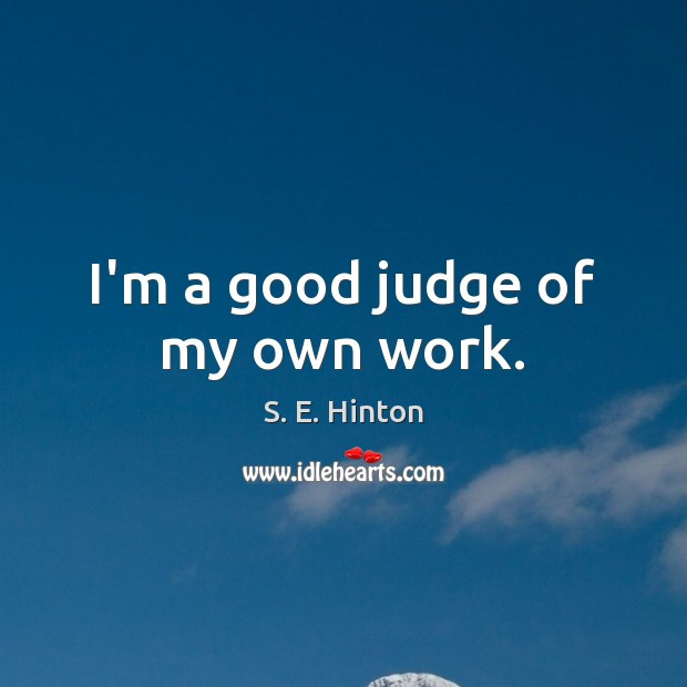 I'm a good judge of my own work. Image