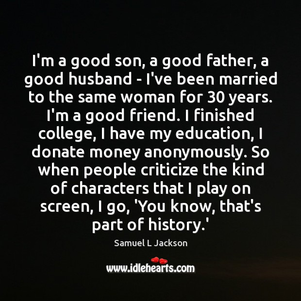 I'm a good son, a good father, a good husband – I've Donate Quotes Image