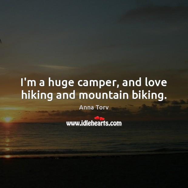 I'm a huge camper, and love hiking and mountain biking. Image