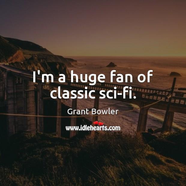 Image, I'm a huge fan of classic sci-fi.