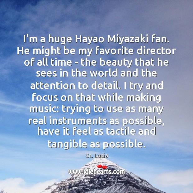 Image, I'm a huge Hayao Miyazaki fan. He might be my favorite director