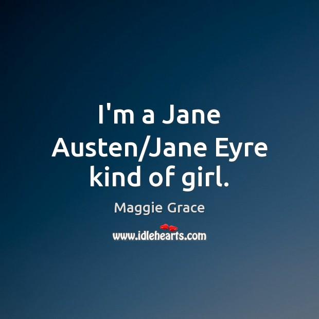 I'm a Jane Austen/Jane Eyre kind of girl. Image
