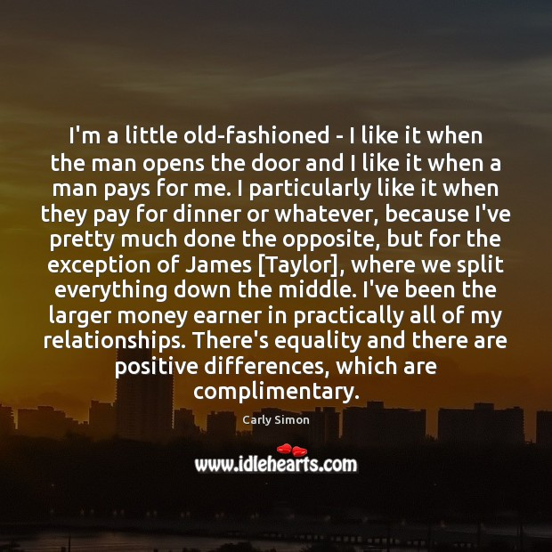 I'm a little old-fashioned – I like it when the man opens Image