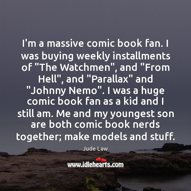 """Image, I'm a massive comic book fan. I was buying weekly installments of """""""