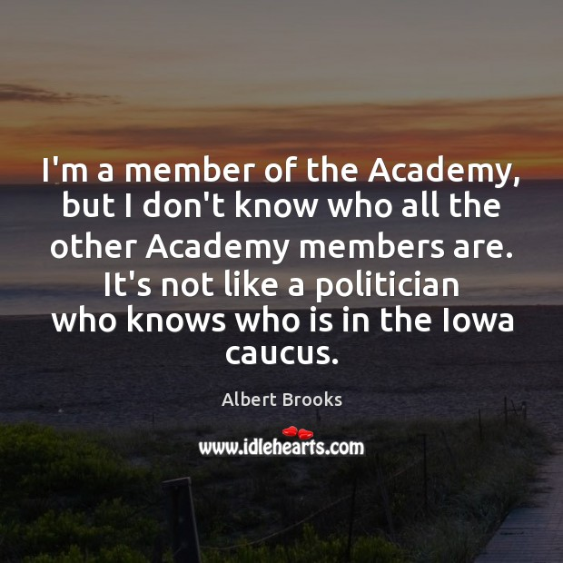 Image, I'm a member of the Academy, but I don't know who all