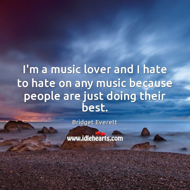 Image, I'm a music lover and I hate to hate on any music