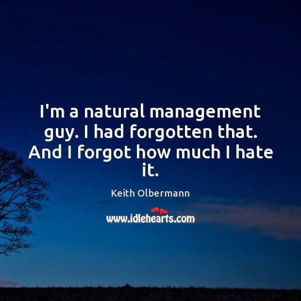 I'm a natural management guy. I had forgotten that. And I forgot how much I hate it. Image