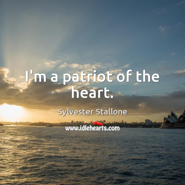 I'm a patriot of the heart. Image