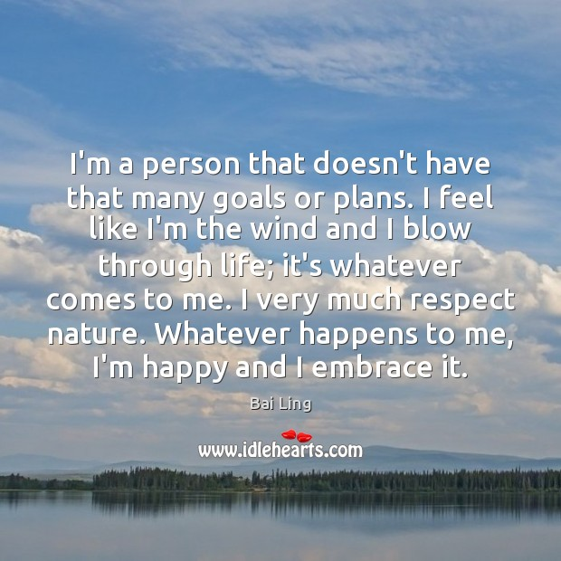 I'm a person that doesn't have that many goals or plans. I Image