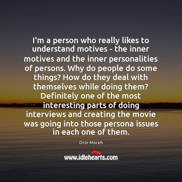 I'm a person who really likes to understand motives – the inner Image